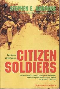 Tentara Sukarela (Citizen Soldiers) Karangan: Stephen E. Ambrose, Penulis buku D-Day dan Undaunted Courage