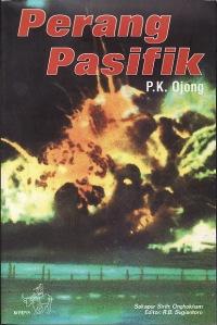 Perang Pasifik, OlehL P.K . Ojong, Sekapur Sirih: Onghokham, Editor: R.B. Sugiantoro. Diterbitkan oleh Kompas, Agustus 2005