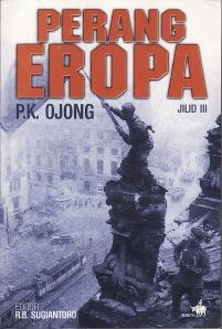 Perang Eropa Jilid III, Pengarang: P.K. Ojong, Editor: R.B. Sugiantoro. Penerbit: Buku Kompas, Juli 2005
