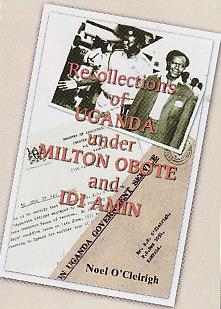 Kisah kepemimpinan Obote dan Amin yang mewarnai Uganda malah  diterbitkan dalam sebuah buku Recollections of Uganda under Milton Abote  and ldi Amin, sehingga pembaca bisa mendalami karakter dua pemimpin  yang semula akrab tapi kemudian saling bermusuhan itu